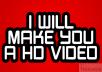 make you a HD video