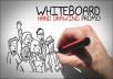 Provide you whiteboard videos